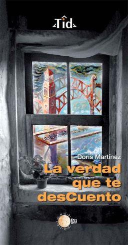 Portada del libro 'La verdad que te desCuento', de Doris Martínez Ferrero.