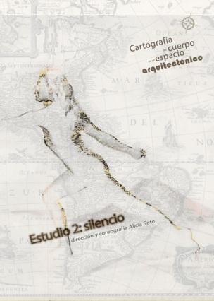 """Cartel del espectáculo """"Cartografía del cuerpo en un espacio arquitectónico. Estudio 2: silencio"""", de Alicia Soto-Hojarasca."""