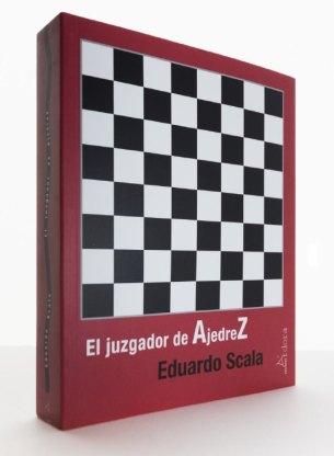 """Portada de """"El juzgador de AjedreZ"""", de Eduardo Scala."""