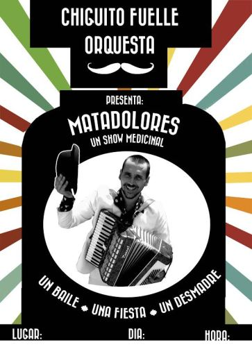Cartel de Chiguito Fuelle Orquesta.