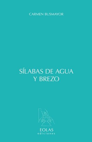 """Portada del libro """"Sílabas de agua y brezo"""", de Carmen Busmayor."""