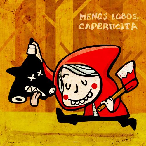 """""""Menos lobos, Caperucita"""". © Ilustración de Pablo García (Pablo Je Je). Haz un click para entrar en su web."""