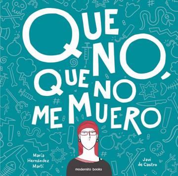 """Portada del cómic """"Que no, que me muero"""", de Javi de Castro."""