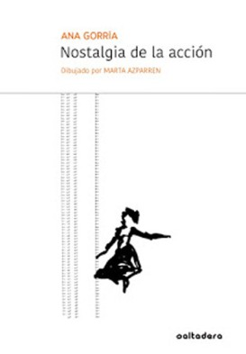 """Portada de """"Nostalgia de la acción"""", de Ana Gorría."""