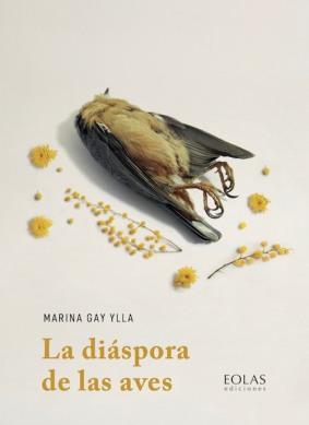 La diáspora de las aves, de Marina Gay Ylla